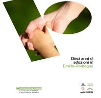 Dieci anni di adozioni in Emilia-Romagna - Dal 'boom' alla cura dei legami familiari. Quaderno n. 38 Servizio Politiche familiari, infanzia e adolescenza, marzo 2016