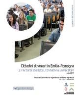 Cittadini stranieri in Emilia-Romagna: 3. Percorsi scolastici, formativi e universitari. Anno 2017. Focus dell'Osservatorio regionale sul fenomeno migratorio (art. 3, L.R. n. 5, 24 marzo 2004)