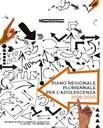 Piano regionale pluriennale per l'adolescenza 2018/2020. Deliberazione di assemblea legislativa n. 180 del 7 novembre 2018