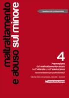 Prevenzione del maltrattamento-abuso nell'infanzia e nell'adolescenza. Raccomandazioni per professioniste/i.