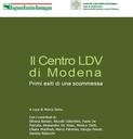 Il Centro LDV di Modena.Primi esiti di una scommessa