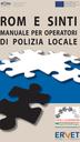 Rom e Sinti. Manuale per operatori di Polizia locale