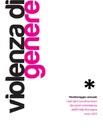 Violenza di genere.  Monitoraggio annuale - I dati del coordinamento dei centri antiviolenza dell'Emilia-Romagna. Anno 2012