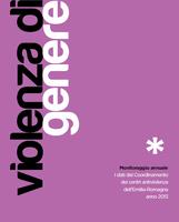 Violenza di genere. Monitoraggio annuale - I dati del coordinamento dei centri antiviolenza dell'Emilia-Romagna. Anno 2013