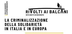 La criminalizzazione della solidarietà in Italia e in Europa
