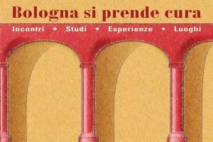 Bologna si prende cura: il programma della 3 giorni del welfare
